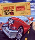 Rockin' down the Highway by Paul Grushkin (2006, Hardcover, Revised)