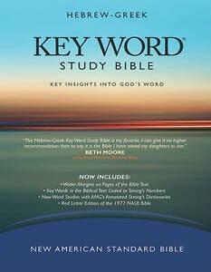 Hebrew-Greek Key Word Study Bible-NASB: Key Insights Into God's Word by AMG...