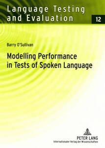 Modelling Performance in Tests of Spoken Language, Barry O'Sullivan
