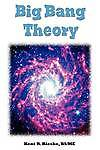 Big Bang Theory: Scientific Laws and Observations Implode the Big Bang and Redsh