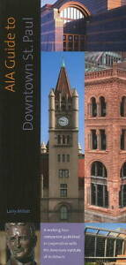 AIA Guide to Downtown St. Paul by Minnesota Historical Society Press,U.S....