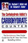 The Carbohydrate Addict's Carbohydrate Counter by Richard F. Heller and Rachael F. Heller (2000, Paperback)