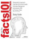 Outlines and Highlights for Learning to Code with Icd-9-Cm for Health Information Management Administration 2008 by Thomas J Falen, Isbn : 9780781776202, Cram101 Textbook Reviews Staff, 1614900493