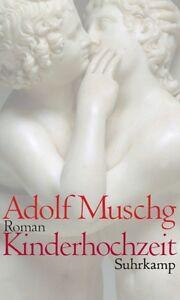 Kinderhochzeit    Adolf Muschg (2008, Gebunden)  noch verschweisst
