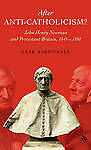 USED (VG) After Anti-Catholicism?: John Henry Newman and Protestant Britain, 184