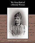 The Verse-Book Of A Homely Woman, Ward, Elizabeth Rebecca, New Book