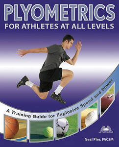 Plyometrics for Explosive Speed and Power: A Training Guide for Athletes at All