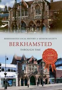 Berkhamsted Lhs-Berkhamsted Through Time  BOOK NEW
