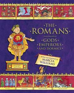 The Romans: Gods, Emperors and Dormice, Williams, Marcia | Hardcover Book | 9781