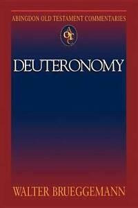 Abingdon Old Testament Commentaries: Deuteronomy by Brueggemann, Walter