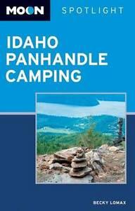 Moon Spotlight Idaho Panhandle Camping, Lomax, Becky, New Book