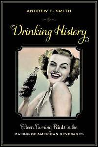 Drinking History – Fifteen Turning Points in the Making of American Bevera