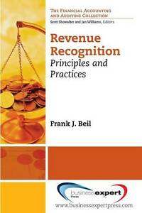 Revenue Recognition: Principles and Practices (Financial Accounting and Auditing