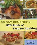 30 Day Gourmet's BIG Book of Freezer Cooking, Nanci Slagle and Carol Santee, 0966446763