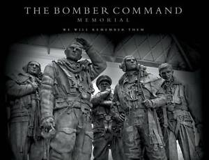 The Bomber Command Memorial: We Will Remember Them by Fighting High Ltd...