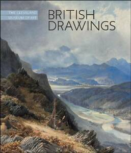 British Drawings from the Cleveland Museum of Art by Lemonedes (Hardback, 2013)