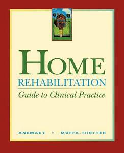 NEW Home Rehabilitation: Guide to Clinical Practice, 1e