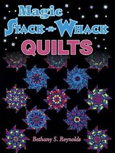 Magic-Stack-n-Whack-Quilts-by-Bethany-S-Reynolds-Paperback-1998