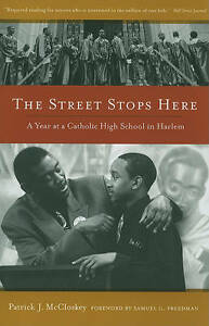 The Street Stops Here – A Year at a Catholic High School in Harlem, Patric