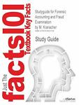 Outlines and Highlights for Forensic Accounting and Fraud Examination by M Kranacher, Cram101 Textbook Reviews Staff, 1618303732
