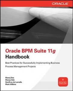 Oracle Business Process Management Suite 11g Handbook, Das, Manoj