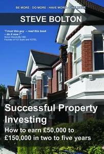 Good, Successful Property Investing How to Earn GBP50,000 to GBP150,000 in Two t