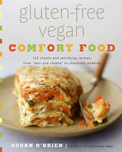 Gluten-Free Vegan Comfort Food: 125 Simple and Satisfying Recipes, from  Mac...