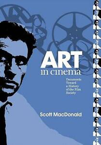 Art in Cinema: Documents Toward a History of the Film Society (Wide Angle Books)