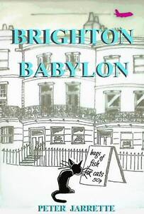 Brighton-Babylon-by-Peter-Jarrette-Paperback-2013-SIGNED-By-Author