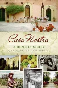 Good, Casa Nostra: A Home in Sicily, Manzo, Caroline Seller, Book