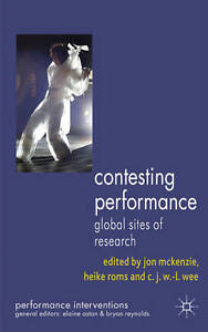 Contesting Performance: Global Sites of Research (Performance Interventions), ,