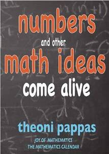 Numbers and Other Math Ideas Come Alive by Pappas, Theoni