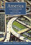 America, Vol. 2: A Concise History, Second Edition, James A. Henretta, David Bro
