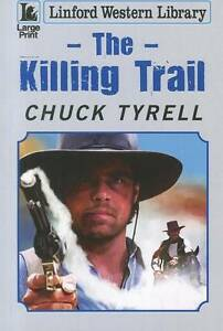 Tyrell, Chuck, The Killing Trail (Linford Western Library), Very Good Book