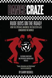 DANCE CRAZE rude boys on the road GARRY BUSHELL 2 Tone book SPECIALS MADNESS mod