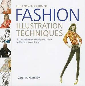THE-ENCYCLOPEDIA-OF-FASHION-ILLUSTRATION-TECHNIQUES-NEW-BOOK-WH2-R6-H-B-760
