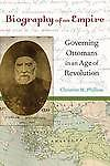 Biography-of-an-Empire-Governing-Ottomans-in-an-Age-of-Revolution-by