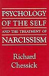 The Psychology of the Self and the Treatment of Narcissism, Richard D. Chessick, 0876681712