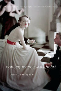 Consequences of the Heart by Cunningham, Peter -Paperback