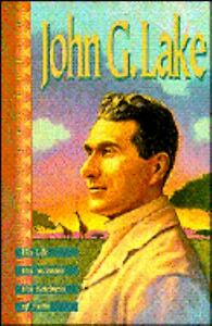John-G-Lake-His-Life-His-Sermons-His-Boldness-of-Faith-by-Copeland