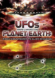 UFOs Have Landed On Planet Earth: Final Countdown To Alien Invasion (NEW DVD)