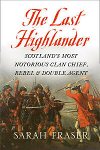 The-Last-Highlander-Scotlands-Most-Notorious-Clan-Chief-Rebel-and