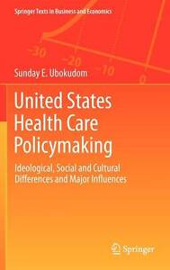 United States Health Care Policymaking (Springer Texts in Business and Economics