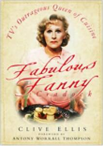 Fabulous Fanny Cradock: TV's Outrageous Queen of Cuisine-ExLibrary