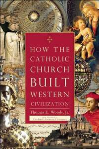 How the Catholic Church Built Western Civilization, Cardinal Antonio Cañizares,