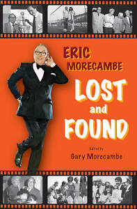 Eric Morecambe: Lost and Found, Gary Morecambe, Very Good condition, Book