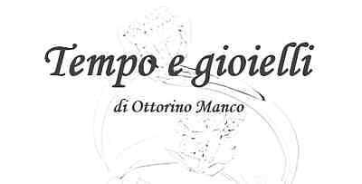 Tempo e gioielli di Ottorino Manco