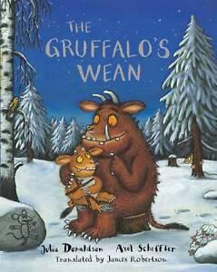 The-Gruffalos-Wean-by-Julia-Donaldson-Axel-Scheffler-Trans-into-Scots