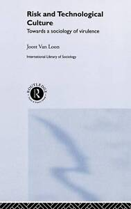 Risk and Technological Culture, Joost Van Loon