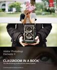 Adobe Photoshop Elements 11 Classroom in a Book by Adobe Creative Team (2012, Paperback)